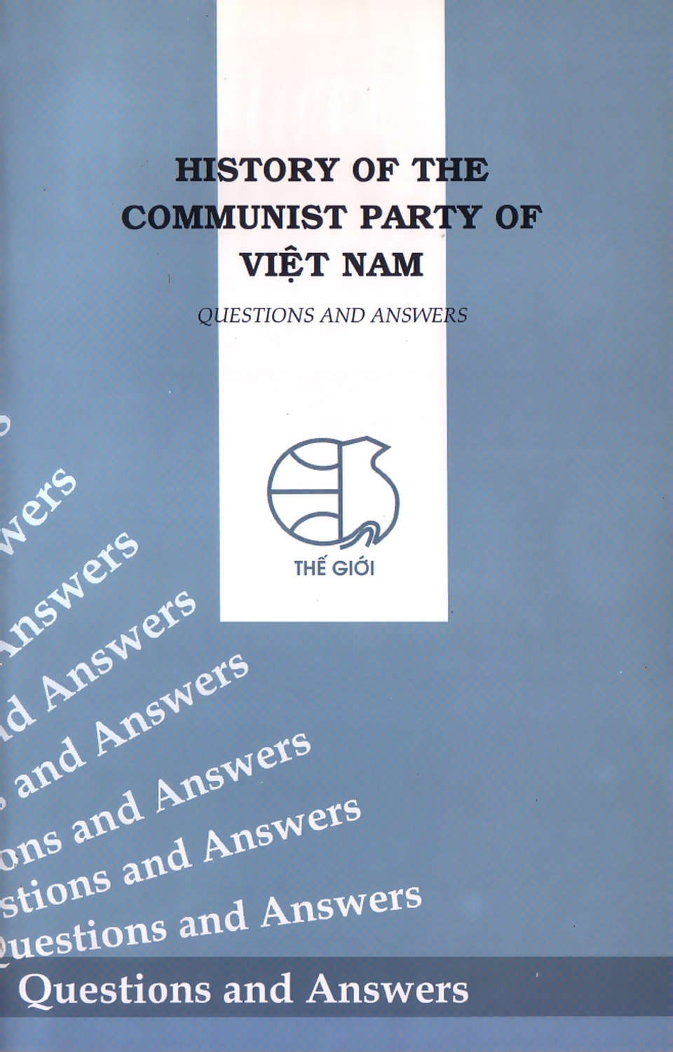 HISTORY OF THE  COMMUNIST PARTY OF  VIỆT NAM (Questions and Answers)